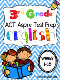 3rd Grade ACT Aspire Test Prep for English: Weeks 1-18 -- NO PREP!