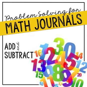 Addition & Subtraction Problem Solving: Word Problems Designed for Math Journals