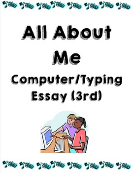 3rd Grade All About Me Computer/Typing Essay