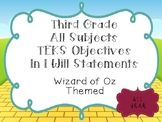 3rd Grade All Subjects Objectives TEKS based. Wizard of Oz Theme 10% Discount