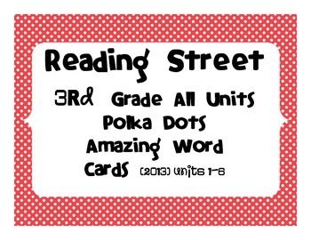 Reading Street Common Core 2013 - Amazing Words - Grade 3 - ALL UNITS