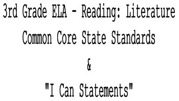 "3rd Grade CCSS ELA Reading: Literature Standards & ""I Can"" Statements"
