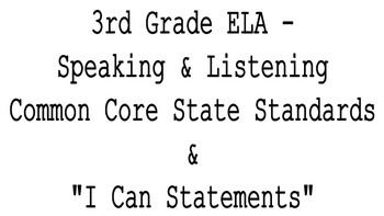 """3rd Grade CCSS ELA Speaking and Listening Standards & """"I Can"""" Statements"""