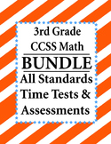 3rd Grade Math BUNDLE - Time Tests, Assessments CCSS – All Standards