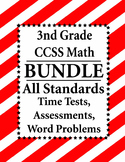 3rd Grade Math BUNDLE Word Problems, Time Tests, Assessments CCSS All Standards