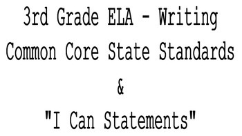 """3rd Grade CCSS Writing Standards & """"I Can"""" Statements"""