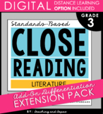 3rd Grade Close Reading - Literature **Add-On Extension Pack** DISTANCE LEARNING