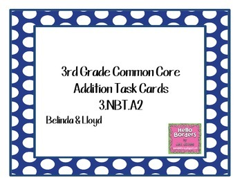 3rd Grade Common Core Addition Task Cards 3.NBT.A2