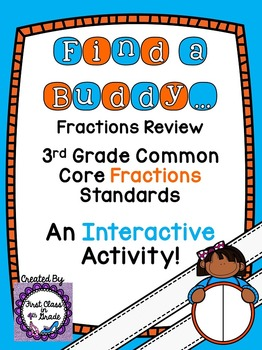 3rd Grade Common Core Fraction Review (Find a Buddy)