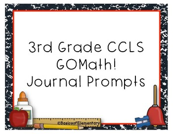 3rd Grade Common Core GOMath Journal Prompts *ENTIRE YEAR* ALL STANDARDS*