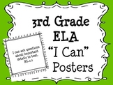 "3rd Grade Common Core Standards ELA ""I Can"" Posters"
