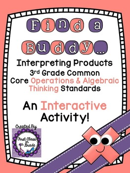 3rd Grade Common Core Interpreting Products (Find a Buddy)