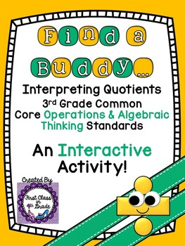 3rd Grade Common Core Interpreting Quotients (Find a Buddy)