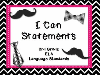 "3rd Grade Common Core Language - ""I Can"" Learning Targets - Mustache and Tie"
