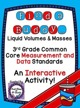 3rd Grade Common Core Liquid Volume and Masses (Find a Buddy)