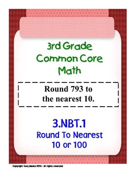 3rd Grade Common Core Math 3 NBT.1 Round To Nearest 10 or