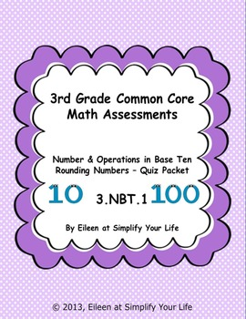 3rd Grade Common Core Math Assessment: 3.NBT.1 Rounding to the Nearest 10 or 100