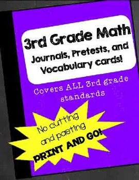 3rd Grade Common Core Math Journals, Pretests, and Vocab FOR ALL STANDARDS