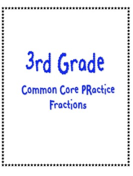 3rd Grade Common Core Math Practice- Fractions