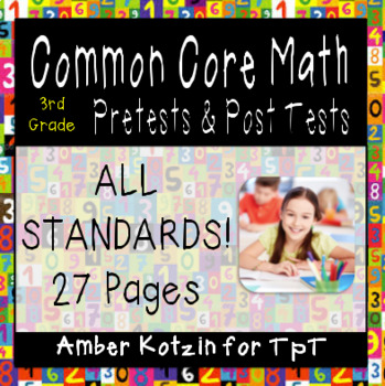 3rd Grade Common Core Math Pretests and Post Tests (ALL STANDARDS)