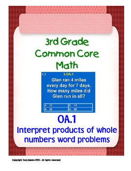 3rd Grade Common Core Math - Products Of Whole Numbers Word Problems 3.OA.1 PDF
