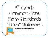 3rd Grade Common Core Math Standards - I Can Statements (COLORED BORDER THEME)
