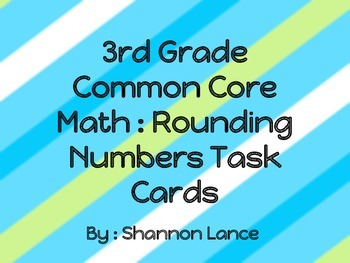 3rd Grade Common Core Rounding Math Task Cards