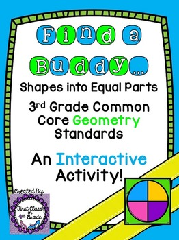 3rd Grade Common Core Shapes into Equal Parts (Find a Buddy)