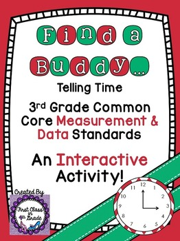 3rd Grade Common Core Telling Time (Find a Buddy)