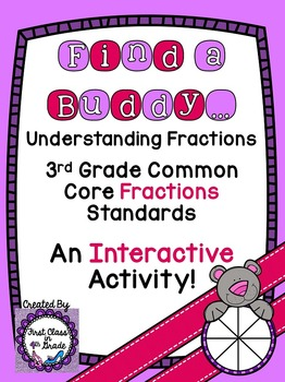 3rd Grade Common Core Understanding Fractions (Find a Buddy)