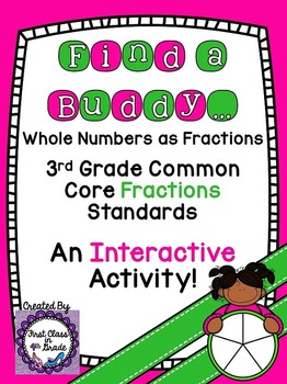3rd Grade Common Core Whole Numbers as Fractions (Find a Buddy)