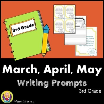 Writing Prompts 3rd Grade Common Core Bundle – March, April, May