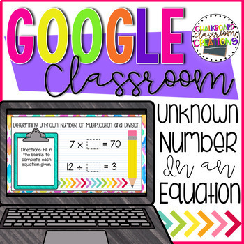 3rd Grade Determining Unknown Number in an Equation for Google Classroom