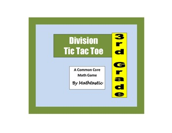 3rd Grade Division Tic Tac Toe Game for Common Core
