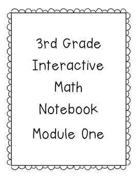 3rd Grade Engage NY Interactive Math Notebook Module 1