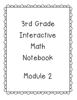 3rd Grade Engage NY Interactive Math Notebook Module 2