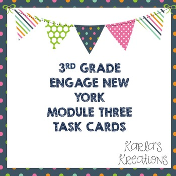 3rd Grade Engage New York Module 3 Task Cards