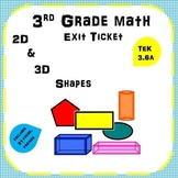 3rd Grade Exit Ticket (Classify and sort 2D & 3D shapes based on their attribute