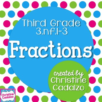 Third Grade Fractions Unit by Christine Cadalzo | TpT