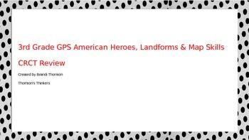 3rd Grade GPS American Heroes, Landforms, & Maps Skills CRCT Review