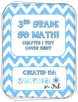 3rd Grade Go Math Chapter 1 Test Cover Sheet By Snowflakes In 3rd