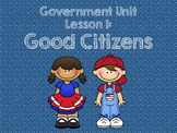 3rd Grade Government Unit - Lesson 1 Pack: Good Citizens