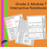 3rd Grade Math Engage New York Aligned Interactive Notebook: Module 7