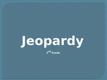 3rd Grade Jeopardy Review