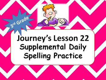3rd Grade Journey's Lesson 22 Daily Spelling Practice