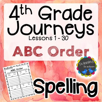 4th Grade Journeys Spelling - ABC Order LESSONS 1-30