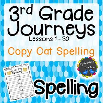 3rd Grade Journeys Spelling - Copy Cat LESSONS 1-30