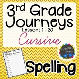 3rd Grade Journeys Spelling - Cursive LESSONS 1-30
