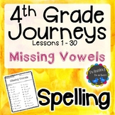 4th Grade Journeys Spelling - Missing Vowels LESSONS 1-30