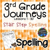 3rd Grade Journeys Spelling - Stair Step Spelling LESSONS 1-30